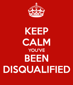 keep-calm-you-ve-been-disqualified-2